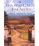 The Man Who Loved Jane Austen [Paperback] by Smith O'Rourke, Sally - $2.99