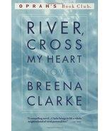 River, Cross My Heart: A Novel (Oprah's Book Club) [Paperback] by Clarke... - $3.99