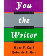 You the Writer: Writing, Reading, Thinking by Guth, Hans; Rico, Gabriele - $3.99