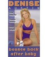 Denise Austin - Bounce Back After Baby [VHS] [VHS Tape] (2000) Austin, D... - $2.99