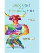 Geocache of the Rainbow Bull [Paperback] by Mak, Ozmioz - $15.07