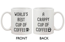Cute Coffee Mug - Best Cup of Coffee, Crappy Cup of Coffee (JMC007) - $14.99