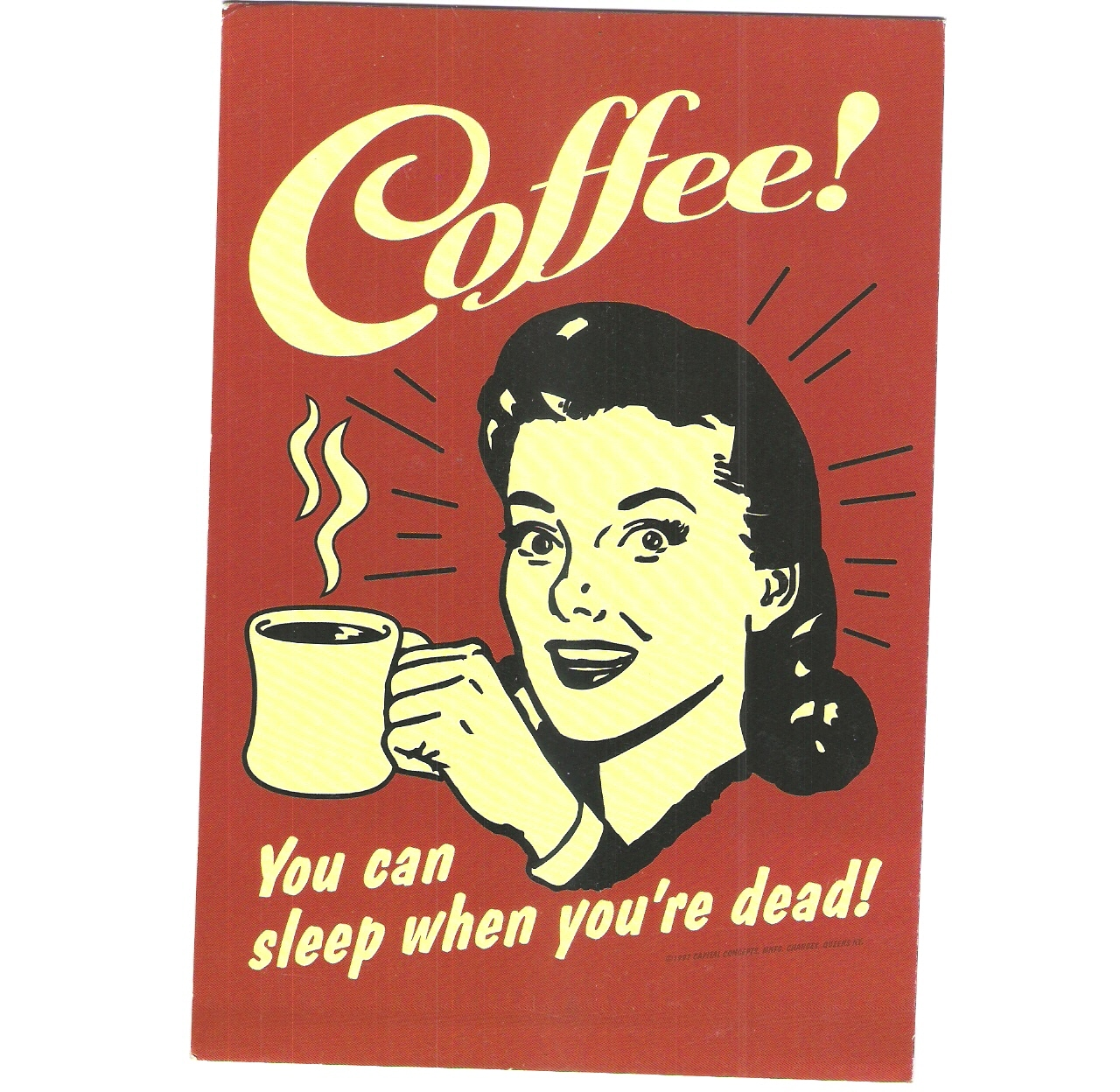 Coffee ! You Can Sleep When You're Dead ! 11X14 Color Retro Memorabila Photo
