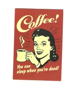 Coffee ! You Can Sleep When You're Dead ! 11X14 Color Retro Memorabila P... - $9.95