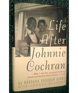 Life after Johnnie Cochran: why I left the sweetest-talking, most succes... - $22.11