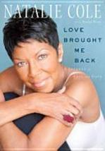Love Brought Me Back: A Journey of Loss and Gain 1451606052 by Natalie Cole - $22.11