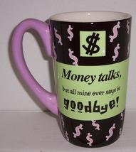"""MONEY TALKS"" Collectible Ceramic Extra Large Dollar Bill Mug By Ganz - $36.24"