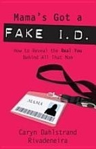 """Mama's Got a Fake I.D."" 1400074932 Caryn D Rivadeneira - $19.46"