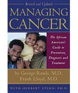 Managing Cancer: The African American's Guide to Diagnosis Prevention Tr... - $19.46