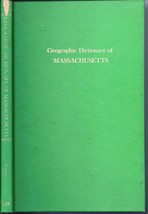 A Geographic Dictionary of Massachusetts - $5.00