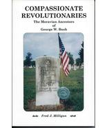 Compassionate Revolutionaries – The Moravian Ancestors of George W. Bush - $7.50