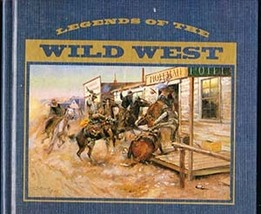 Legends of The Wild West, James A Cratchfield, Bill O'Neal, Dale L Walker - $12.50