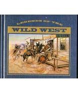 Legends of The Wild West, James A Cratchfield, Bill O'Neal, Dale L Walker - $12.50