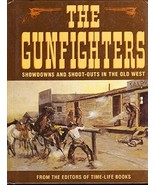 The Gunfighters Showdowns and Shoot-Outs In The Old West - $15.00