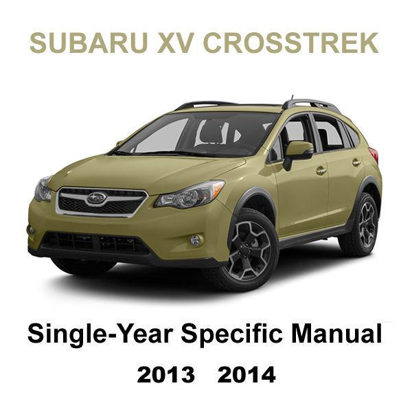 2013 2014 subaru xv crosstrek factory oem year specific service repair manual other car manuals. Black Bedroom Furniture Sets. Home Design Ideas