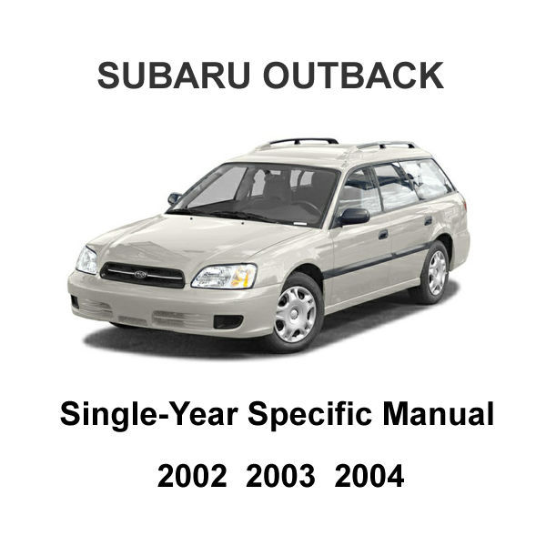 2002 - 2004 Subaru Outback Oem Factory Repair Service Manual   Wiring Diagrams