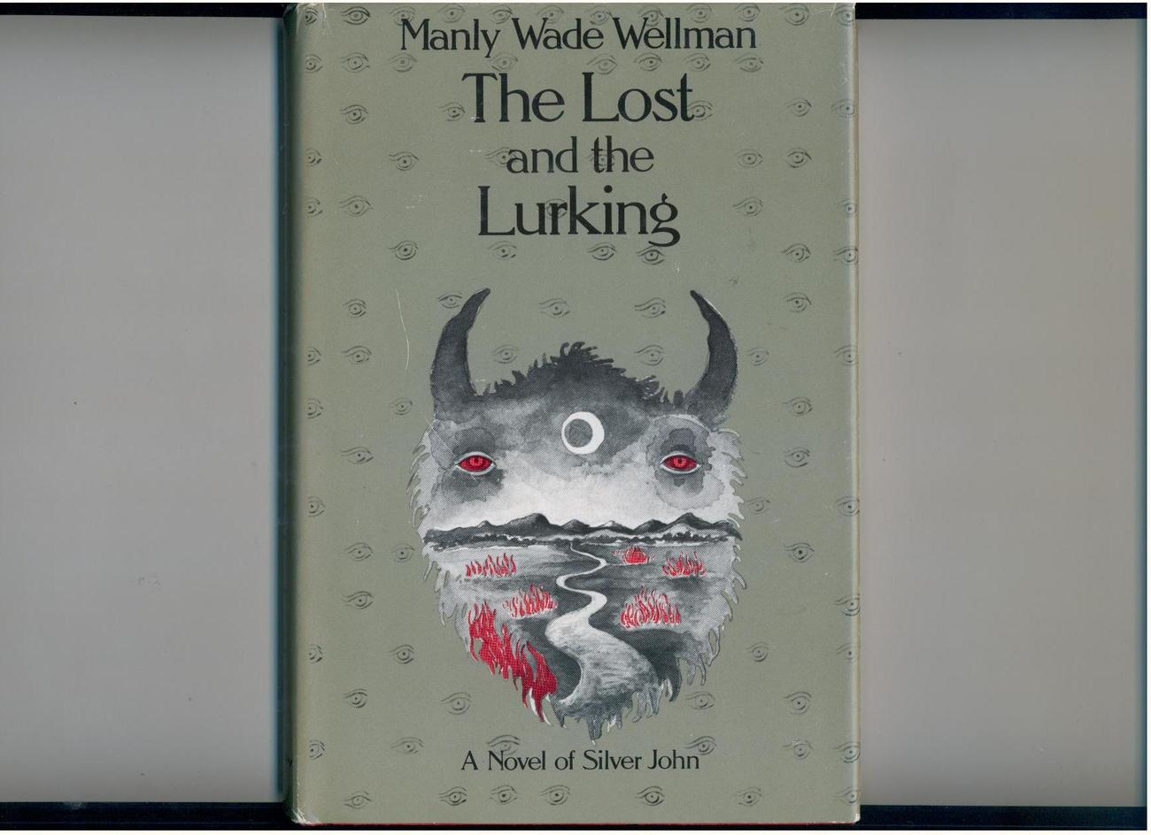 Wellman--THE LOST AND THE LURKING--1981--Silver John novel