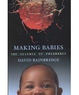 NEW 2001 Making Babies David Bainbridge Illustr... - $24.77