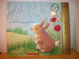 Scholastic Picture Book 2004 Fluffy Bunny Soft-To-Touch Feel And Read Baby Story - $15.19