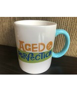 Aged to Perfection Hallmark Coffee Tea Mug with Blue Handle - $8.60