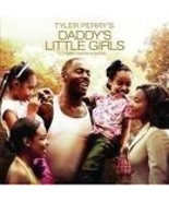 NEW 2007 TYLER PERY'S DADDY'S LITTLE GIRLS SOUNTRACK CD - $16.80