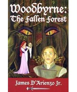 Education Gift Fiction Story Book Woodbyrne The Fallen Forest Fantasy No... - $14.24