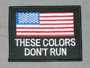 Embroidered Patch These Colors Don't Run American Flag Patch
