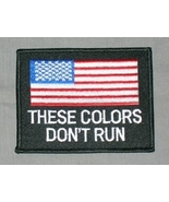 Embroidered Patch These Colors Don't Run Americ... - $3.95