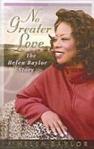 No Greater Love: The Helen Baylor Story by Helen Baylor 0976273004 Autob... - $73.79