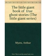 The Little Giant Book of True Ghost Stories (The Little Giant Series) by... - $176.47