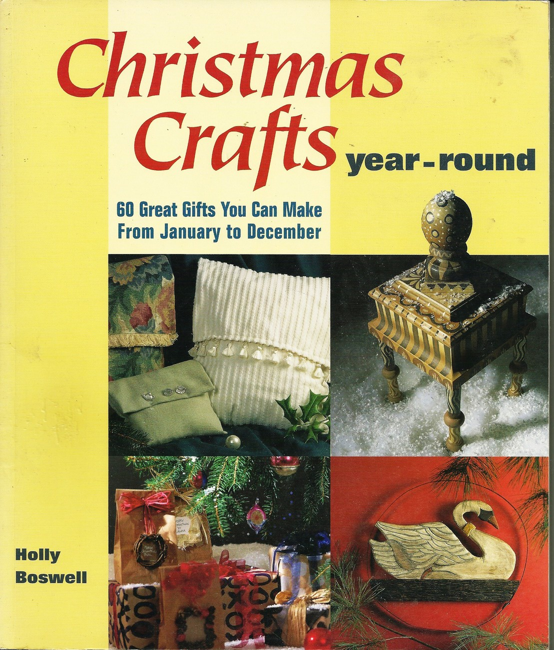 Christmas crafts year round by Holly Boswell 60 great gift to create