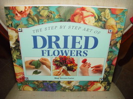 Step-by-Step Art of Dried Flowers by Ming Veevers-Carter 1994 Paperback - $17.00