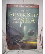 The Silver Ship and the Sea by Brenda Cooper 2007 Hardcover - $8.00