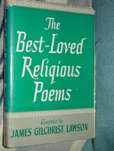 The Best - Loved Religious Poems Compiled By James Gilchrist Lawson - $20.00