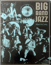 Big Band Jazz 1974 First Edition HC/DJ Syncopated to Swing - $15.00