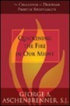 """Quickening the Fire in Our Midst"" George Aschenbrenner - $19.46"