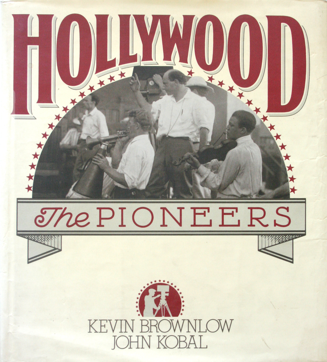 Primary image for Hollywood - The Pioneers Silent Movie Era HC/DJ 1st Ed.