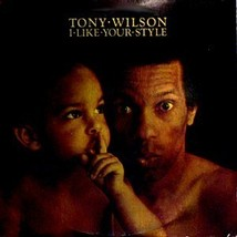 RARE 1976 TONY WILSON I LIKE YOUR STYLE RECORD ALBUM LP - $35.39