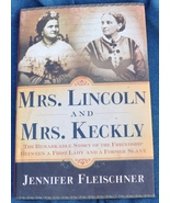 Mrs. Lincoln & Mrs. Keckly First Lady President & Former Slave Friendshi... - $10.00