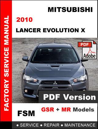 MITSUBISHI LANCER EVOLUTION X EVO 10 GSR MR 2010 FACTORY SERVICE REPAIR MANUAL