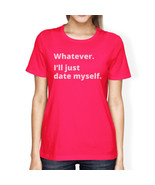 Date Myself Hot Pink Cotton T Shirt Funny Design Letter Printed - $14.99