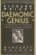 Richard Wright, Daemonic Genius : A Portrait of the Man a Critical Look ... - $44.24
