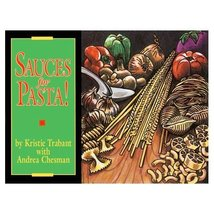 SAUCES FOR PASTA! BY KRISTIE TRABANT (1990, HARDCOVER) - $12.39