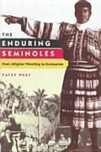 SIGNED The Enduring Seminoles Patsy West 0813016339 - $182.14