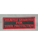Embroidered Patch Heavily Sedated For Your Prot... - $3.95