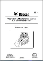 Bobcat S70 Skid Steer Loader Operation & Maintenance Manual CD  -------  S 70 - $12.00