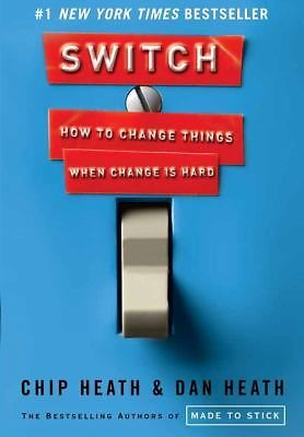 Primary image for Switch : How to Change Things When Change Is Hard by Chip Heath and Dan Heath...