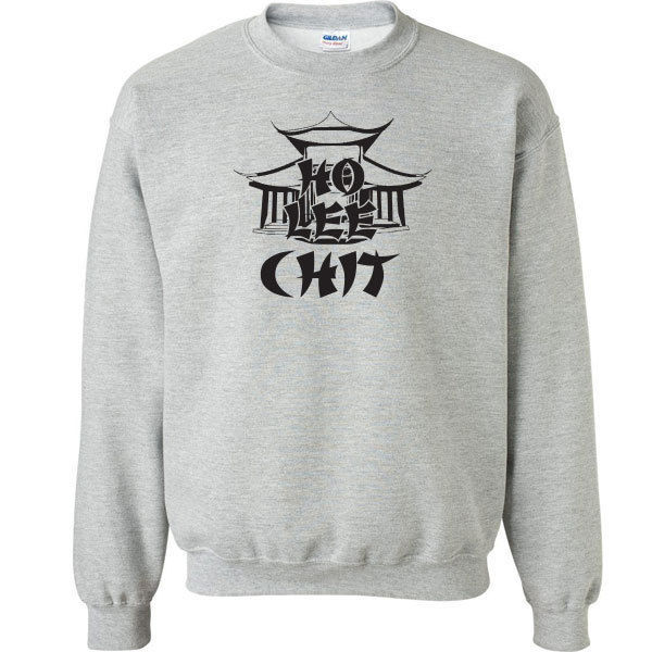 077 Ho Lee Chit Crew sweatshirt asian funny bad words rude All Sizes & Colors