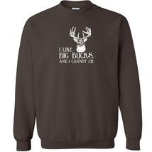 030 I Like Big Bucks Crew Sweatshirt deer hunting money buck  All Sizes/... - $20.00