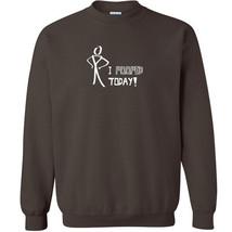 066 Pooped Today Crew Sweatshirt funny gross poop rude vulgar All Sizes/... - $20.00